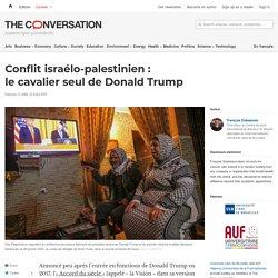 Conflit israélo-palestinien: lecavalier seul deDonald Trump