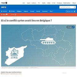 Et si le conflit syrien avait lieu en Belgique ?