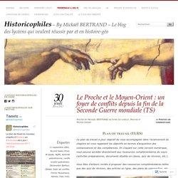 Le Proche et le Moyen-Orient : un foyer de conflits depuis la fin de la Seconde Guerre mondiale (TS)