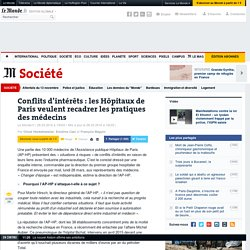 Conflits d'intérêts: les Hôpitaux de Paris veulent recadrer les pratiques des médecins