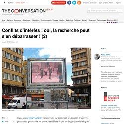THE CONVERSATION 08/06/16 Conflits d'intérêts : oui, la recherche peut s'en débarrasser ! (2)