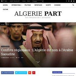 Conflits régionaux : L'Algérie dit non à l'Arabie Saoudite