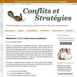 CONFLITS & STRATÉGIES: Médiateurs : Et si c'était vous le problème?