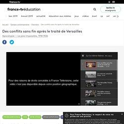 Des conflits sans fin après le traité de Versailles - Vidéo
