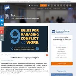 Conflits au travail : 9 règles pour régler les résoudre