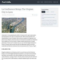 La Confluence Brings The Utopian City to Lyon