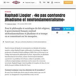 Raphaël Liogier : «Ne pas confondre jihadisme et néofondamentalisme»