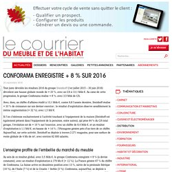 CONFORAMA ENREGISTRE + 8 % SUR 2016 - Le courrier du meuble et de l'habitat