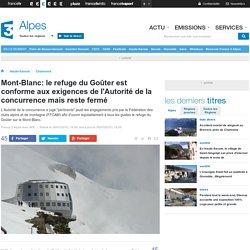 Mont-Blanc: le refuge du Goûter est conforme aux exigences de l'Autorité de la concurrence mais reste fermé - France 3 Alpes