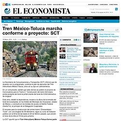 Tren México-Toluca marcha conforme a proyecto: SCT