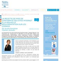 La recette de mise en conformité des sites Internet à la nouvelle réglementation sur les cookies. Par Aurélie Dantzikian Frachon, Avocate.