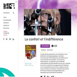 confort et l'indifférence ,Le by Denys Arcand