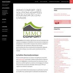Immo confort : des solutions adaptées pour avoir de l'eau chaude