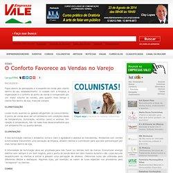 O Conforto Favorece as Vendas no Varejo - Artigos EmpresasVALE