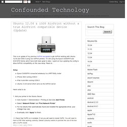 Confounded Technology: Ubuntu 12.04 & iOS6 AirPrint without a true AirPrint compatible device (Update)