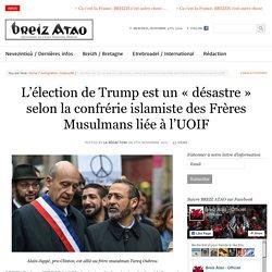 L'élection de Trump est un «désastre» selon la confrérie islamiste des Frères Musulmans liée à l'UOIF