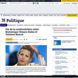 Fin de la confrontation entre Dominique Strauss-Kahn et Tristane Banon