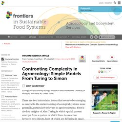 FRONT. SUSTAIN. FOOD SYST. 07/07/20 Confronting Complexity in Agroecology: Simple Models From Turing to Simon