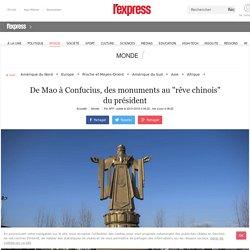 """De Mao à Confucius, des monuments au """"rêve chinois"""" du président"""