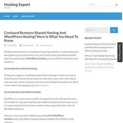 Confused Between Shared Hosting And WordPress Hosting? Here Is What You Need To Know – Hosting Expert