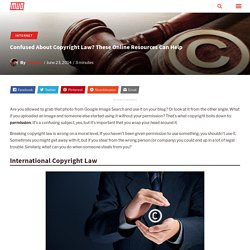 Confused About Copyright Law? These Online Resources Can Help