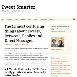 The 12 most confusing things about Tweets, Retweets, Replies and Direct Messages