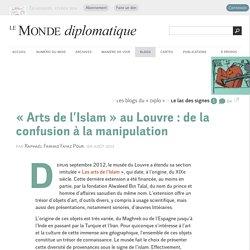« Arts de l'Islam » au Louvre : de la confusion à la manipulation