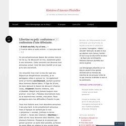 Libertine ou poly: confusions et confessions d'une débutante.