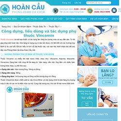 Công dụng, liều dùng và tác dụng phụ thuốc Vincamin