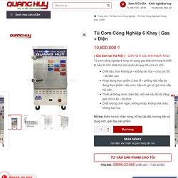 Tủ Nấu Cơm Công Nghiệp 6 Khay Gas + Điện Năng Suất 24Kg/Mẻ
