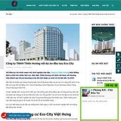 Công ty TNHH Thiên Hương với dự án đầu tay Eco City