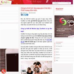 Công ty thiết kế ứng app giá rẻ Hà Nội – Chất lượng đảm bảo