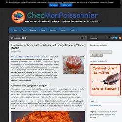 La crevette bouquet - cuisson et congelation - 2ieme partie - Chez mon Poissonnier