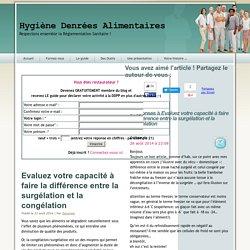 BLOG HYGIENE SECURITE ALIMENTAIRE 21/08/14 Evaluez votre capacité à faire la différence entre la surgélation et la congélation