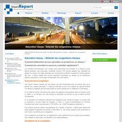 Saturation réseau – Détecter des congestions réseaux – SMARTREPORT – SMARTREPORT