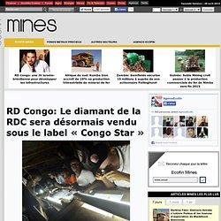 RD Congo: Le diamant de la RDC sera désormais vendu sous le label «Congo Star »