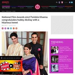 National Film Awards 2017:Twinkle Khanna congratulates hubby Akshay with a hilarious tweet