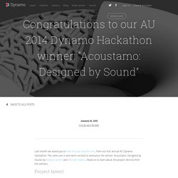 "Congratulations to our AU 2014 Dynamo Hackathon winner: ""Acoustamo: Designed by Sound"""