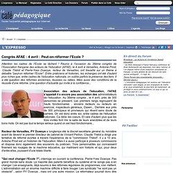 Congrès AFAE : 4 avril : Peut-on réformer l'Ecole ?