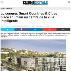 Le congrès Smart Countries & Cities place l'humain au centre de la ville intelligente
