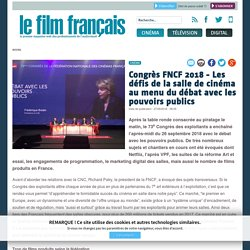 Congrès FNCF 2018 - Les défis de la salle de cinéma au menu du débat avec les pouvoirs publics