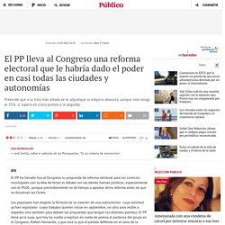 El PP lleva al Congreso su reforma electoral para forzar el debate entre las fuerzas políticas