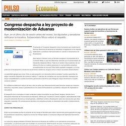 Congreso despacha a ley proyecto de modernización de Aduanas