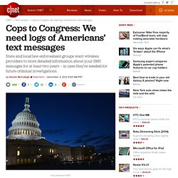 Cops to Congress: We need logs of Americans' text messages