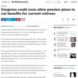 Congress could soon allow pension plans to cut benefits for current retirees