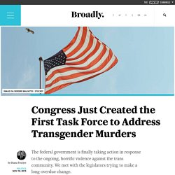 Congress Just Created the First Task Force to Address Transgender Murders