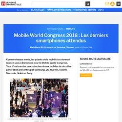 Mobile World Congress 2018 : Les derniers smartphones attendus