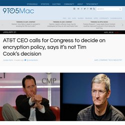AT&T CEO calls for Congress to decide on encryption policy, says it's not Tim Cook's decision