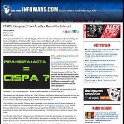 » CISPA: Congress Takes Another Run at the Internet Alex Jones