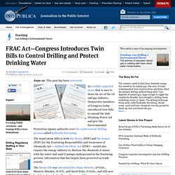 FRAC Act—Congress Introduces Twin Bills to Control Drilling and Protect Drinking Water